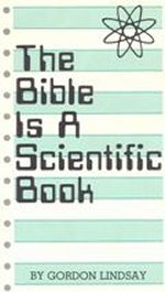 gordon lindsay the bible is a scientific book