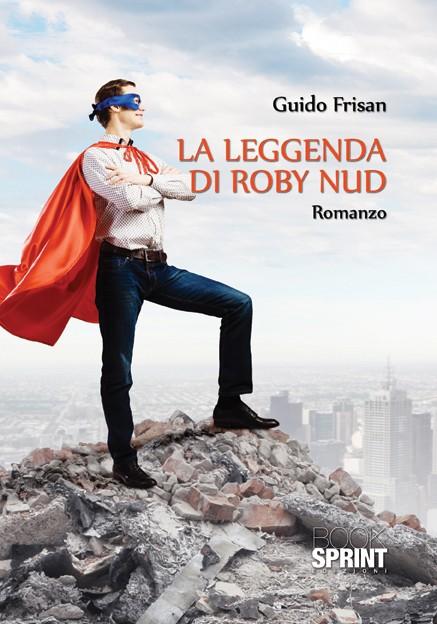 La leggenda di Roby Nud