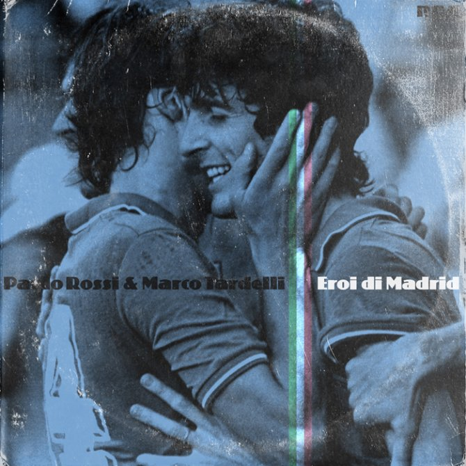 """Paolo Rossi & Marco Tardelli - """"Eroi di Madrid"""""""