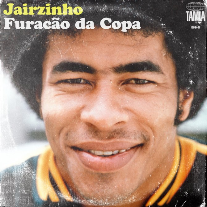 """Jairzinho - """"Furacão de Copa"""""""